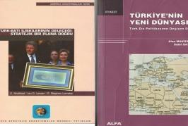 Türk-Batı İlişkilerinin Geleceği: Stratejik Bir Plana Doğru Türkiye'nin Yeni Dünyası: Türk Dış Politikasının Değişen Dinamikleri