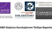 ABD Düşünce Kuruluşlarının Türkiye Raporları…