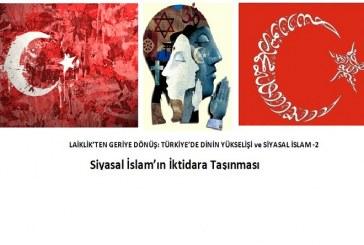 Laiklik'ten Geriye Dönüş: Türkiye'de Dinin Yükselişi ve Siyasal İslam -2- Haluk Başçıl