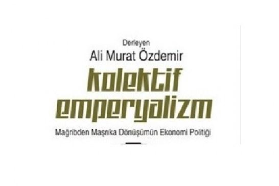 Kolektif Emperyalizm Nedir?-Ali Murat Özdemir